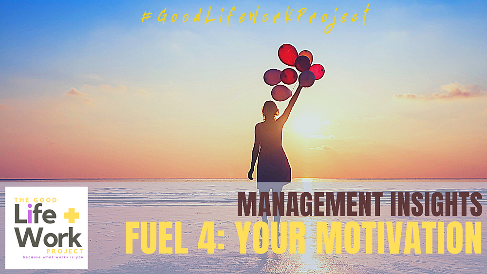 Good Life Work Project Fuel for your motivation