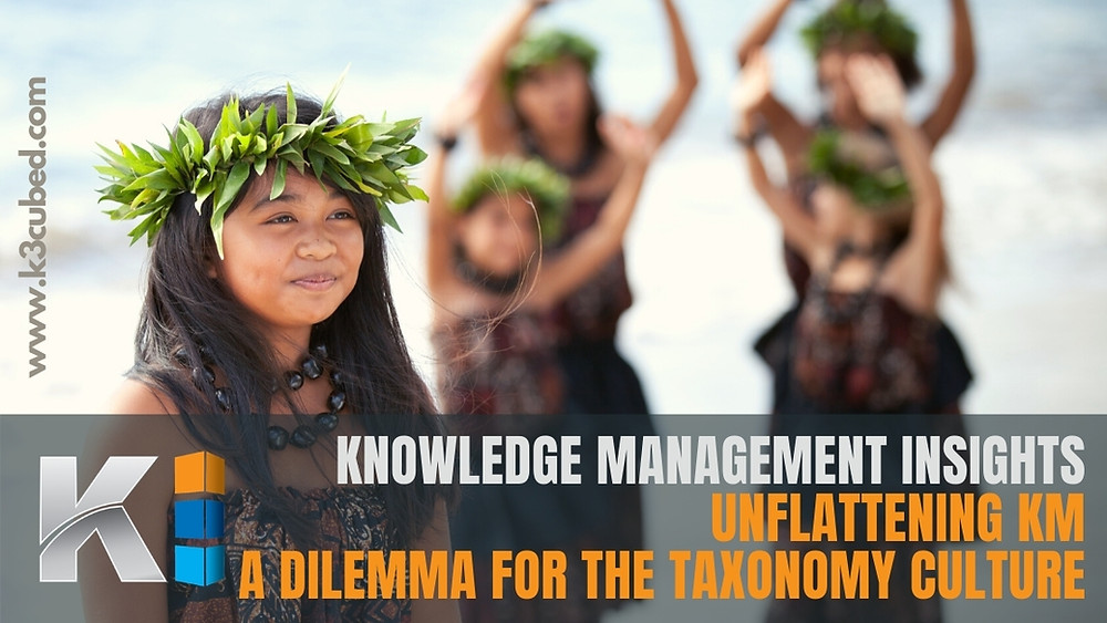 unflattening Knowledge Management a dilemma for the taxonomy culture