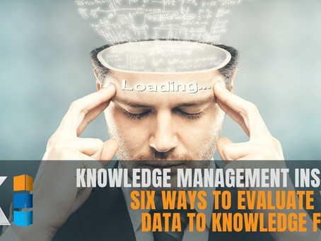 Six ways to evaluate your data to knowledge flows