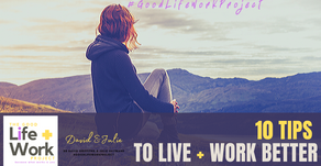 10 Tips to live + work better