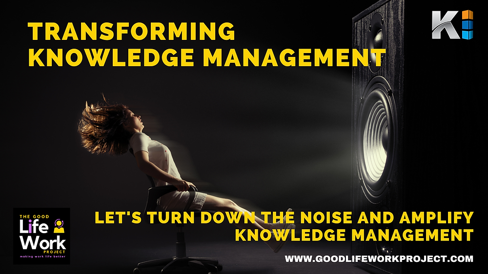 turn down the noise and amplify Knowledge Management