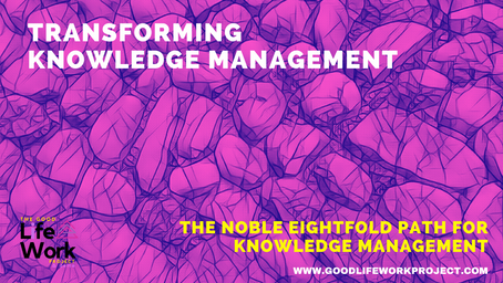 The Noble Eightfold Path for Knowledge Management