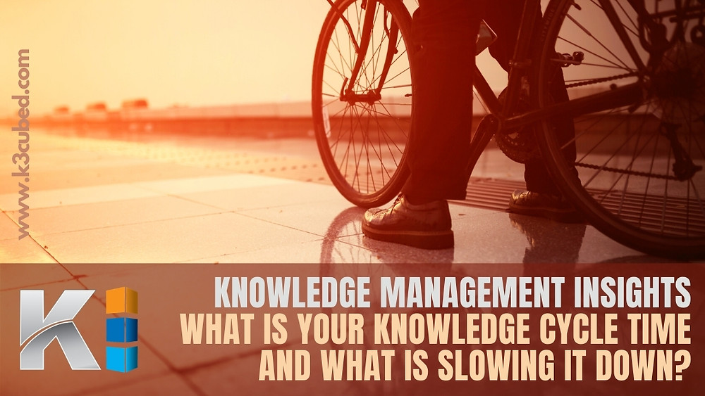 Knowledge management AND Knowledge Cycle Times