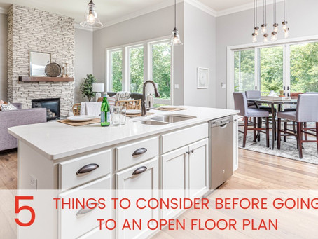 5 THINGS TO CONSIDER BEFORE GOING TO AN OPEN FLOOR PLAN