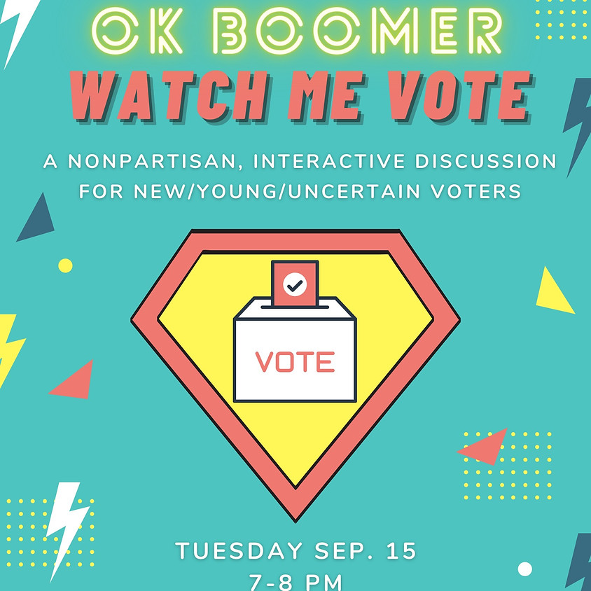 OK Boomer, Watch Me Vote!