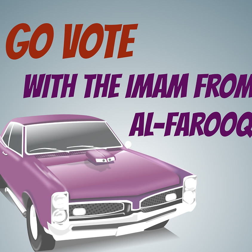 Go Vote with the Imam From Al-Farooq