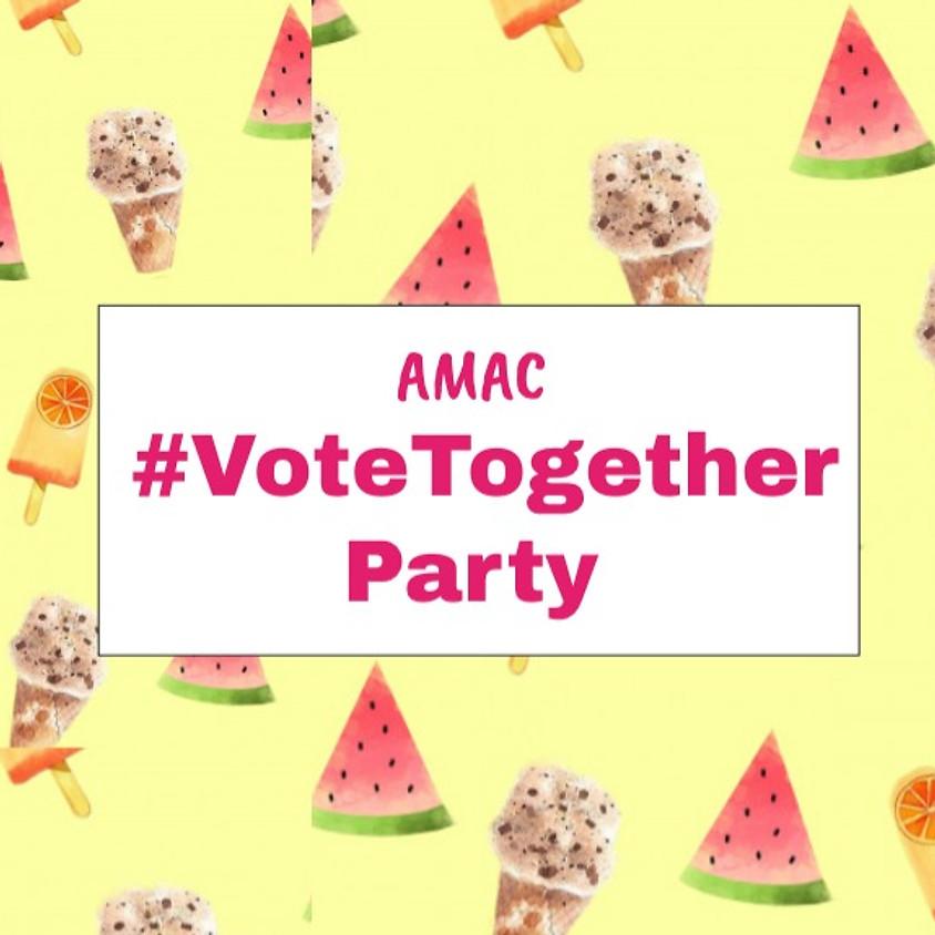 AMAC #VoteTogether Party