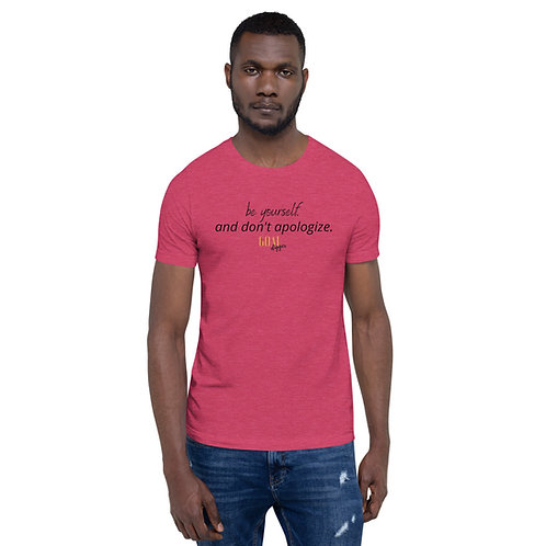 Be Yourself and Don't Apologize Premium T-Shirt