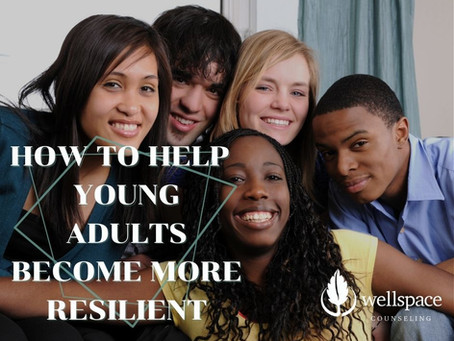 How to Help Young Adults to Become More Resilient