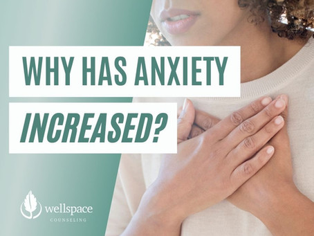 Why Has Anxiety Increased?