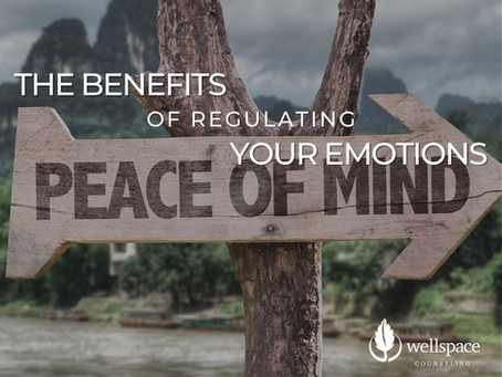 The Benefits of Regulating Your Emotions