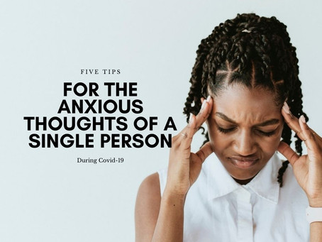 Five Tips To Help the Single Person's Anxiety