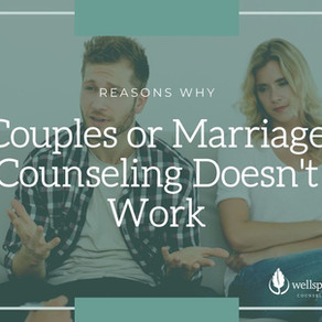 Reasons Couples or Marriage Counseling Doesn't Work