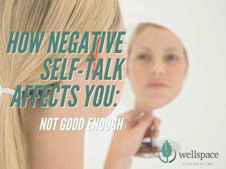 How Negative Self-Talk Affects You: Not Good Enough