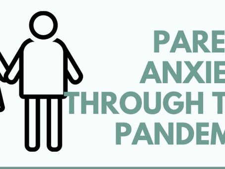 Parent Anxiety Through the Pandemic