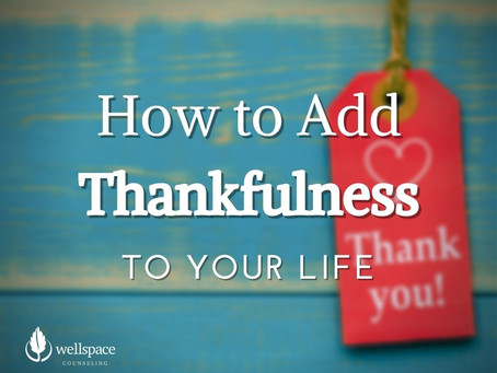 How to Add Thankfulness to Your Life