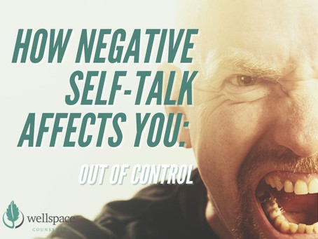 How Negative Self Talk Affects You: Out of Control