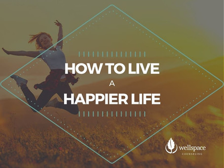 How to Live a Happier Life