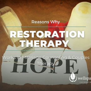 Reasons Why Restoration Therapy Works in Marriage Counseling & Couples Therapy