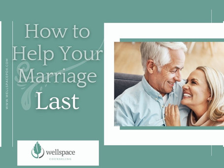 How to Help Your Marriage Last
