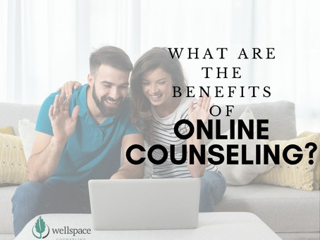 What Are the Benefits of Online Counseling?