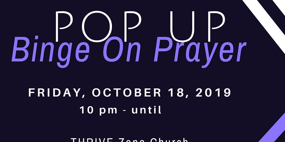 Pop Up Binge on Prayer