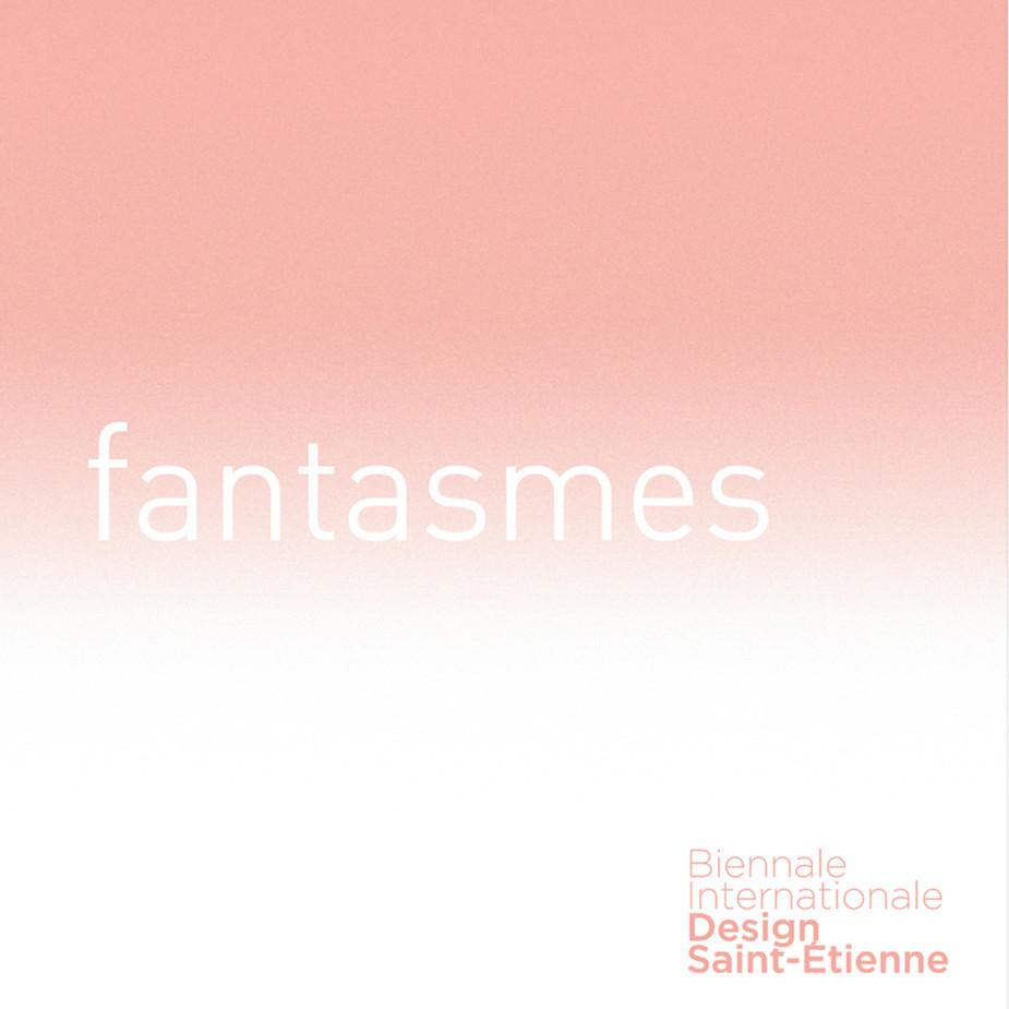 Fantasmes - Biennale Design 2013 OFF