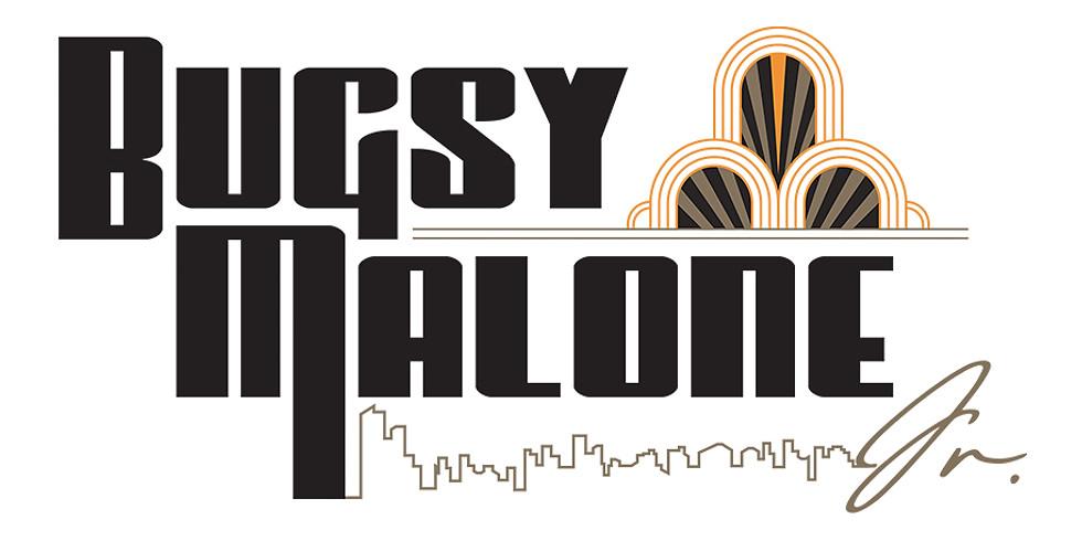 Bugsy Malone Jr. 6:00