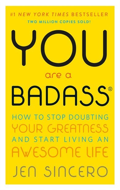 You Are a Badass (by Jen Sincero)