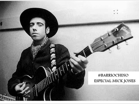 ESPECIAL MICK JONES / BARRIO CHINO
