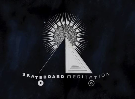 SKATE MEDITATION (La meditación del Skateboarding).