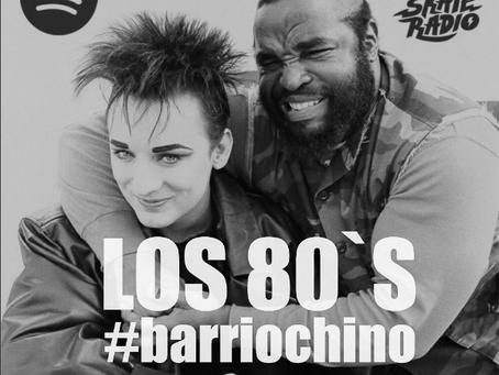 BARRIO CHINO #18 - Especial 80´s