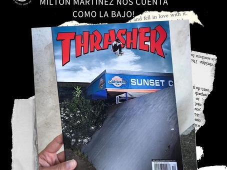 MILTON MARTINEZ SOTY! NOS CONTÒ COMO BAJO LA TAPA DE THRASHER: