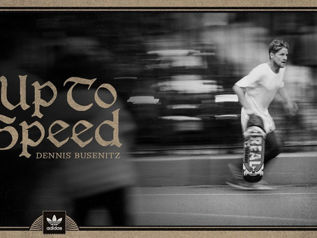 DENNIS BUSENITZ | UP TO SPEED | adidas skateboarding