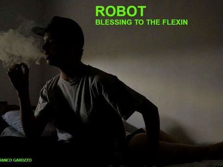 ROBOT - BLESSING TO THE FLEXIN