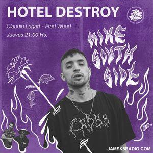 MIKE SOVTH SIDE EN HOTEL DESTROY