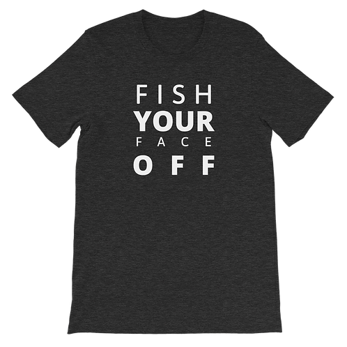 Fish your Face off