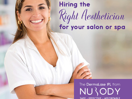 How to hire the right aesthetician for your medi-spa or salon
