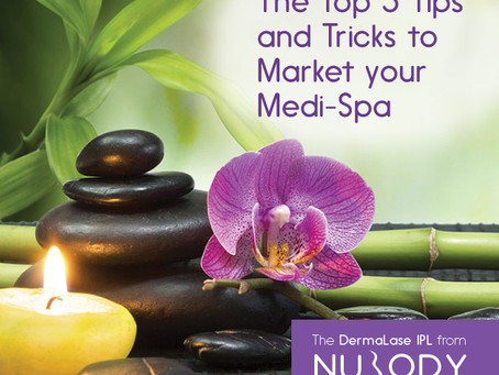 The Top 5 Tips and Tricks for Marketing your Medi-Spa