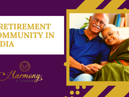What is it like living in a Retirement Community in India?