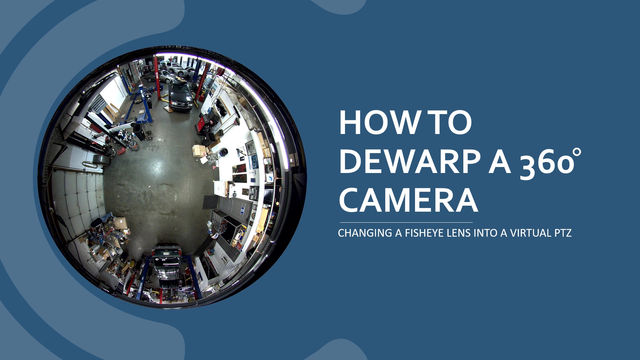 How To Dewarp a 360 Camera