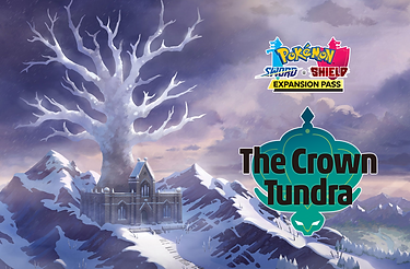 Pokémon Sword and Shield DLC Expansion Pass Part 2: The Crown Tundra is now available worldwide