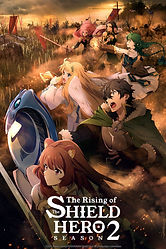 'The Rising of the Shield Hero' Season 2 new key visual and PV released, premieres 2021