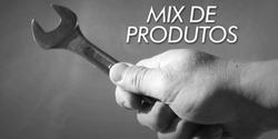 O mais completo Mix de produtos!