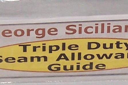 George Siciliano's Triple Duty Seam Allowance Guide