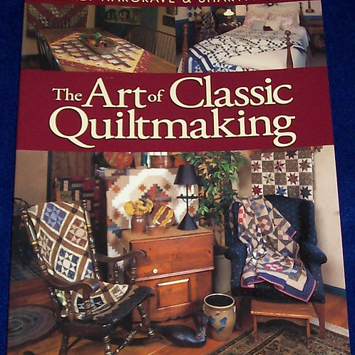 The Art of Classic Quiltmaking Harriet Hargrave Sharyn Craig