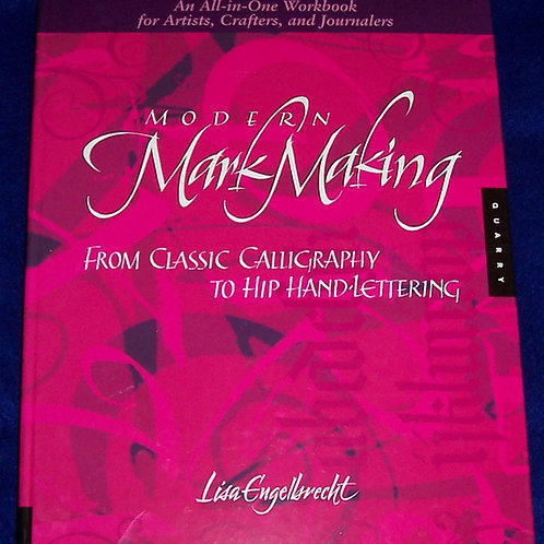 Modern Mark Making From Classic Calligraphy to Hip Hand Book Lisa Engelbrecht