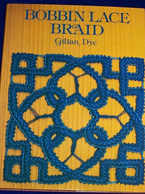 Bobbin Lace Braid Book ~ Gilian Dye