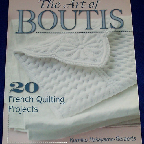 The Art of Boutis 20 French Quilting Projects Kumiko Nakayama-Geraerts