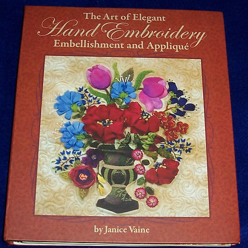 The Art of Elegant Hand Embroidery Embellishment and Appliqué + CD Janice Vaine